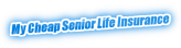My Cheap Senior Life Insurance