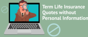 Term Life Insurance Quote without Personal Information
